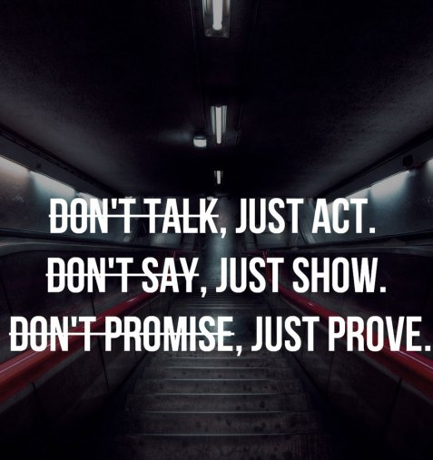 dont_talk_just_act____by_uniquequotes-d6rj95f